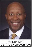 Mr Ron Kirk ,United States Trade Representative