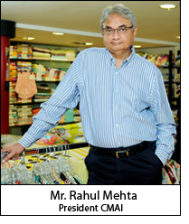Mr. Rahul Mehta, President CMAI