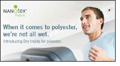 Dry Inside for polyester to move moisture away from skin