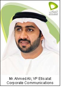 Mr. Ahmed Ali, VP Etisalat Corporate Communications