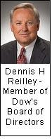 Dennis H Reilley - Member of Dow