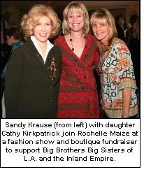 Sandy Krause (from left) with daughter Cathy Kirkpatrick join Rochelle Maize at a fashion show and boutique fundraiser to support Big Brothers Big Sisters of L.A. and the Inland Empire.