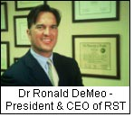 Dr Ronald DeMeo - President & CEO of RST