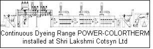 Continuous Dyeing Range POWER-COLORTHERM installed at Shri Lakshmi Cotsyn Ltd