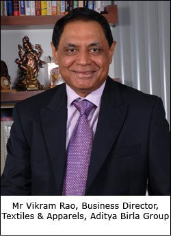 Mr Vikram Rao, Business Director, Textiles & Apparels, Aditya Birla Group