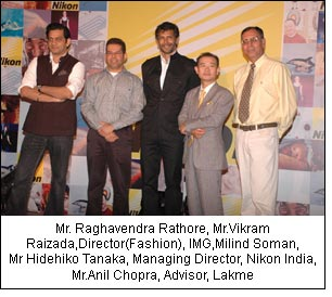 Mr. Raghavendra Rathore, Mr.Vikram Raizada,Director(Fashion), IMG,Milind Soman, Mr Hidehiko Tanaka, Managing Director, Nikon India, Mr.Anil Chopra, Advisor, Lakme