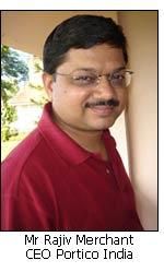 Mr Rajiv Merchant, CEO Portico India.