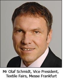 Mr Olaf Schmidt, Vice President, Textile Fairs, Messe Frankfurt
