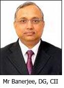 Mr Banerjee, DG, CII