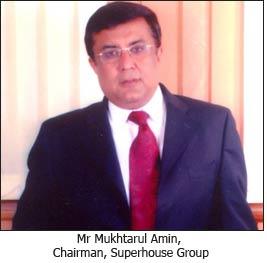 Mr Mukhtarul Amin, Chairman, Superhouse Group