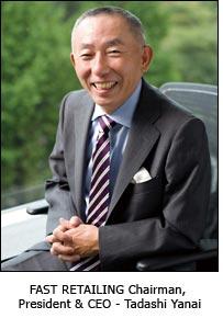 FAST RETAILING Chairman, President & CEO - Tadashi Yanai
