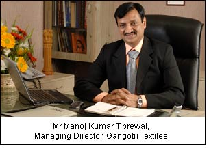 Mr Manoj Kumar Tibrewal, Managing Director, Gangotri Textiles