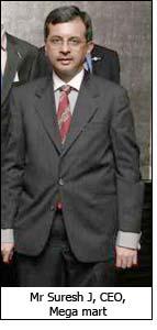 Mr Suresh J, CEO, Mega mart