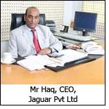 Mr Haq, CEO, Jaguar Pvt Ltd