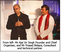 From left- Mr Ajai Vir Singh Founder and Chief Organiser, and Mr Prasad Bidapa, Consultant and technical partner