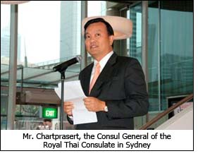 Mr. Chartprasert, the Consul General of the Royal Thai Consulate in Sydney