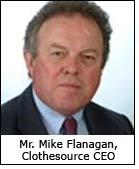 Mr. Mike Flanagan, Clothesource CEO