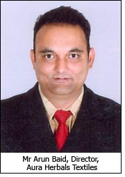 Mr Arun Baid, Director, Aura Herbals Textiles