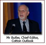 Mr Butler, Chief-Editor, Cotton Outlook