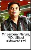 Mr Sanjeev Narula, MD, Lilliput Kidswear Ltd
