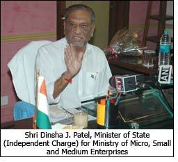 Shri Dinsha J. Patel, Minister of State (Independent Charge) for Ministry of Micro, Small and Medium Enterprises