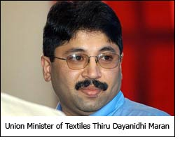Union Minister of Textiles Thiru Dayanidhi Maran