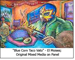 """Blue Corn Taco Vato"" - El Moises; Original Mixed Media on Panel"