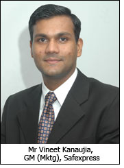 Mr Vineet Kanaujia, GM (Mktg), Safexpress