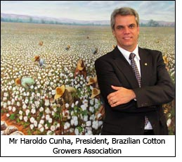 Mr Haroldo Cunha, President, Brazilian Cotton Growers Association