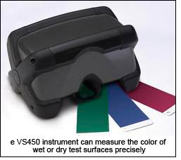 The VS450 instrument can measure the color of wet or dry test surfaces precisely.