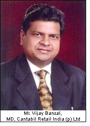Mr. Vijay Bansal, MD, Cantabil Retail India (p) Ltd