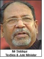 Mr Siddiqui, Textiles & Jute Minister