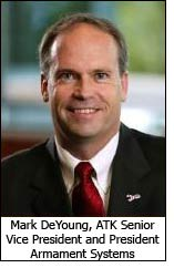 Mark DeYoung, ATK Senior Vice President and President Armament Systems