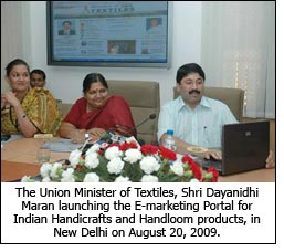 The Union Minister of Textiles, Shri Dayanidhi Maran launching the E-marketing Portal for Indian Handicrafts and Handloom products, in New Delhi on August 20, 2009.