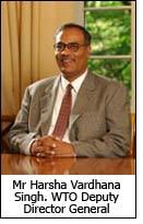 Mr Harsha Vardhana Singh. WTO Deputy Director General
