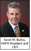 Kevin M. Burke, AAFA President and CEO