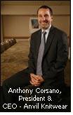 Anthony Corsano, President & CEO - Anvil Knitwear