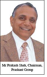 Mr Prakash Shah, Chairman, Prashant Group