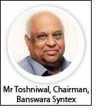 Mr Toshniwal, Chairman, Banswara Syntex
