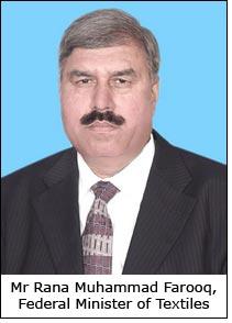 Mr Rana Muhammad Farooq, Federal Minister of Textiles