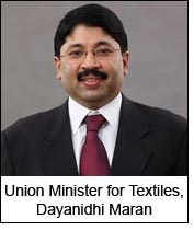 Union Minister for Textiles, Dayanidhi Maran