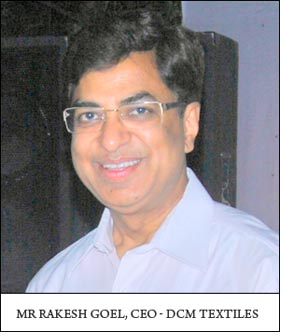 Mr Rakesh Goel, CEO - DCM Textiles