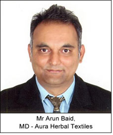Mr Arun Baid, MD - Aura Herbal Textiles