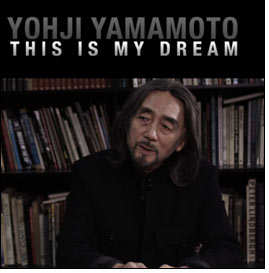 This Is My Dream - fashion movies on Yohji Yamamo