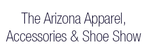 The Arizona Apparel Accessories and Shoe Show 2017