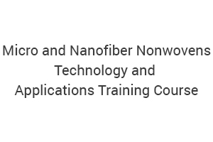 Micro and Nanofiber Nonwovens- Technology and Applications Training Course