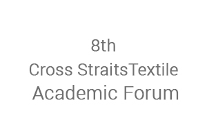 8th Cross Straits Textile Academic Forum 2017
