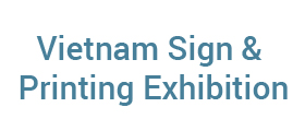 Vietnam Sign and Printing Exhibition 2017