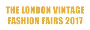 The London Vintage Fashion Fairs 2017