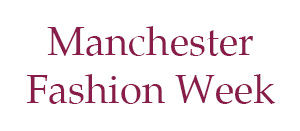 Manchester Fashion Week 2018